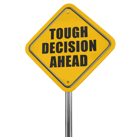 tough: Tough decision ahead road sign. Image with clipping path