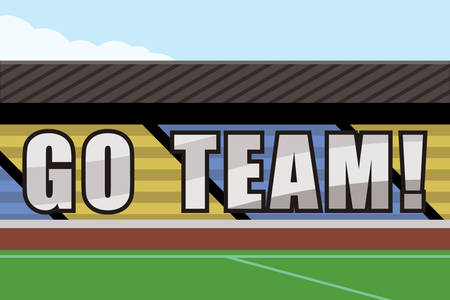 Go team motto on stadium.