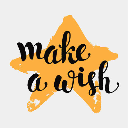make my day: Vector greeting card with hand drawn star and handwritten lettering Make a Wish