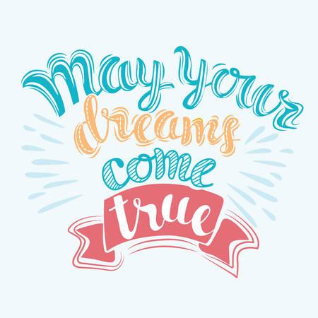 あなたの夢が叶う可能性があります。グリーティング カードのスクリプトの文字。  イラスト・ベクター素材