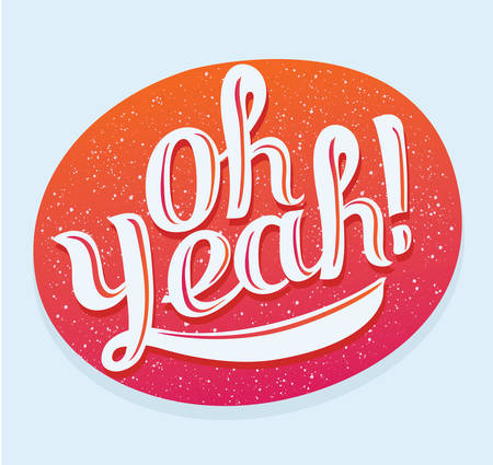 yeah: Vector funny Hand drawn Lettering Oh Yeah. Comic text sound effects. Bubble speech phrase cartoon balloon expression. Comics book balloon