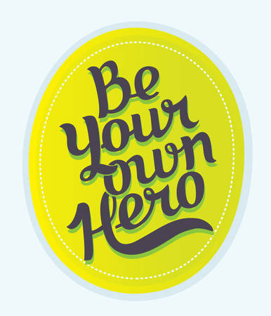 Vector illustration of Quotation text sticker. Hand drawn lettering of Be Your Own Hero on brighn yellow lemon background