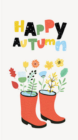 Vector card illustration Happy Autumn. Funny illustration of rubbers boots decoration with flowers and falling yellow and orange leaves around. Hand drawn colorful lettering in vintage style.