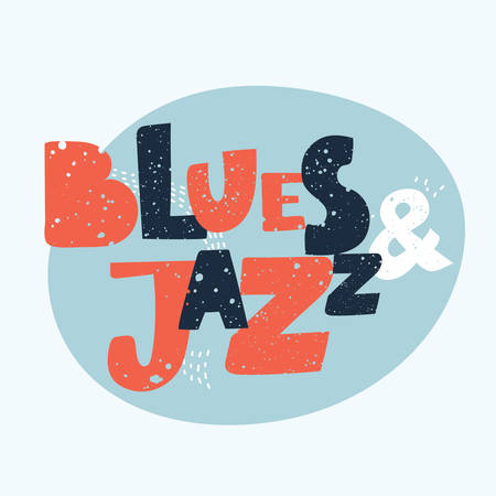 Blues and Jazz music. Hand drawn music lettering quote isolated. Fun expression inscription for photo overlays, greeting card or t-shirt print, poster design in vintage style Illustration