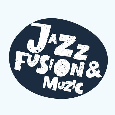 Vector expression positive typographic banner Jazz and Fusion Music. Illustration