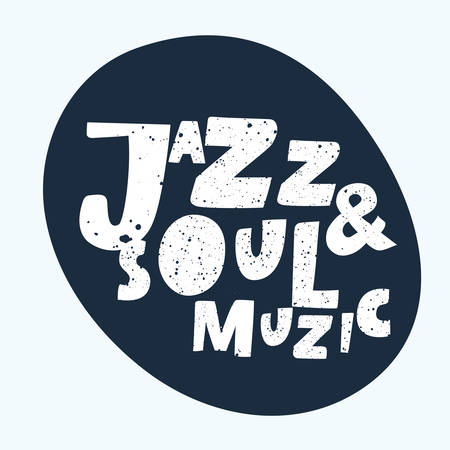 Vector expression positive typographic banner Jazz and Soul music. Bold hand drawn lettring for stickers and tags, print, poster, card, shirt, mug in black and white color Illustration