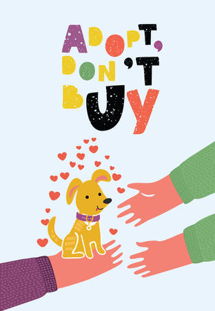 Vector cartoon funny cute illustration of Human hands with puppy in his hands. One person give dogs to another. Adopt, don't buy hand drawn lettering. International Homeless Animals Day. Illustration