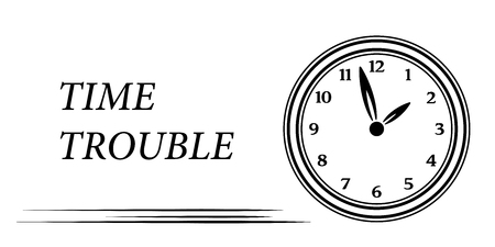 in trouble: Time trouble card with clock and text.