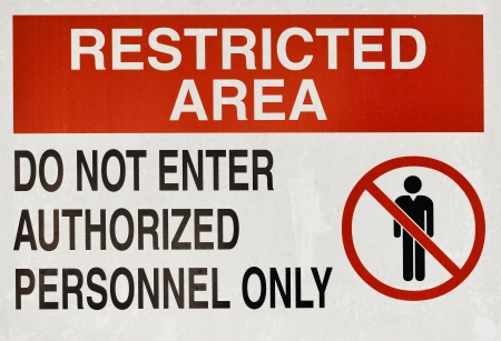 unauthorized: Securty Sign - Restricted area, do not enter authorized personnel only