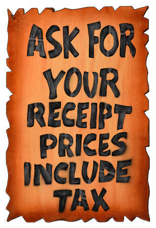 Ask for your receipt prices include tax write with black on a wood plate  photo