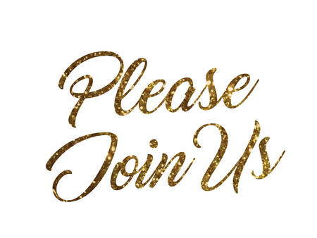 The golden glitter of isolated hand writing word PLEASE JOIN US on white background