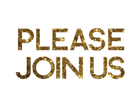 The Golden glitter isolated serif font word PLEASE JOIN US