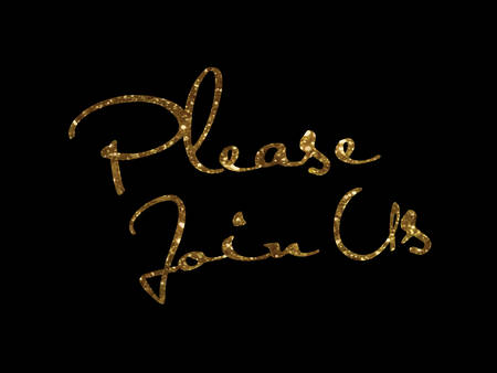 The Golden glitter isolated hand writing word PLEASE JOIN US