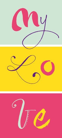 hi res: Calligraphic My Love  EPS vector file  Hi res JPEG included