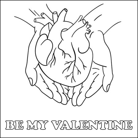 anatomical heart in the hands. be my Valentine. Hand-drawn coloring card. Greeting card for the holiday of February 14, Valentines Day. black and white graphics.