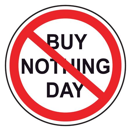 Buy Nothing Day, lettering for protest background. Isolated vector illustration on white background.  イラスト・ベクター素材