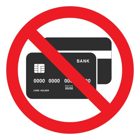 Bank card icon in red crossed out circle. No credit card. Cash. No credit cards accepted. Isolated vector illustration on white background.