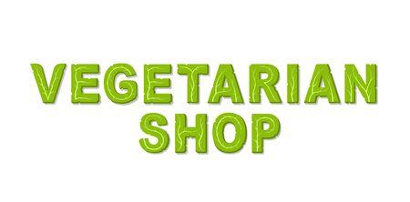 Vegetarian shop lettering. Vegetarian food. Isolated vector illustration on white background.