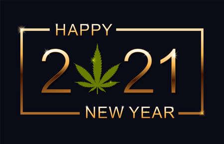 2021 Happy New Year background with marijuana leaf. Happy New Year Card.