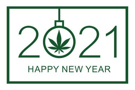 Happy New Year 2021 - New Year background with marijuana leaf. Isolated vector illustration on white background.