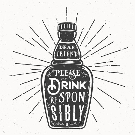drink responsibly: Retro Typography Vector Bottle with Quote Drink Responsibly. Vintage Textures. Isolated.
