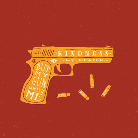 kindness: Kindness is My Weapon Abstract Retro Vector Card, Label Template. Gun and Bullets Silhouettes With Typographic Quote and Grunge Textures. Yellow on Red Background.
