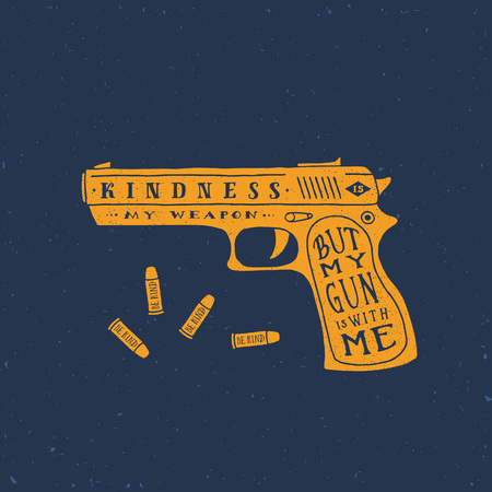 kindness: Kindness is My Weapon Abstract Retro Card, Label Template. Gun and Bullets Silhouettes With Typographic Quote and Grunge Textures. Yellow on Blue Background.