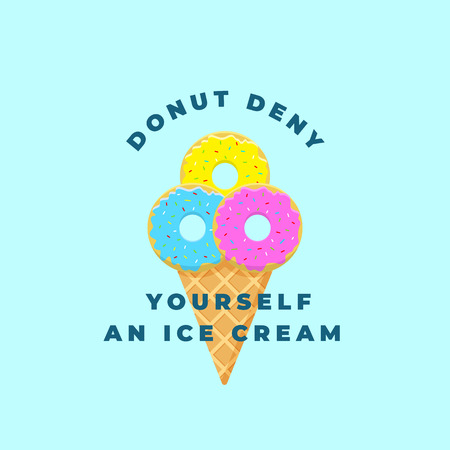 Donut Deny Yourself an Ice Cream. Abstract Vector llustration or Logo Template in Flat Style and Bright Colors. Glazed and Powdered Doughnuts in the Ice Cream Cone. Light Blue Background