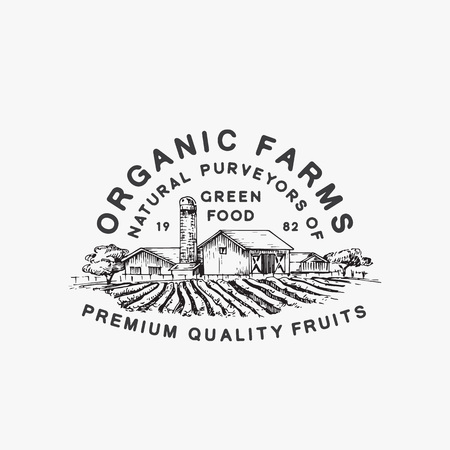 Organic Farms Green Food. Abstract Vector Sign, Symbol or Logo Template. Farm Landscape Drawing Sketch with Retro Typography. Rural Fields and Buildings Vintage Emblem.