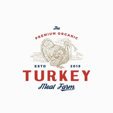 Premium Quality Turkey Farm and Company. Abstract Vector Sign, Symbol or   Template. Hand Drawn Bird Silhouette with Rural Landscape and Retro Typography. Vintage Rustic Poultry Emblem.