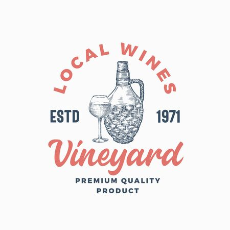 Local Wines Vineyard Sign or Logo Template. Hand Drawn Wicker Bottle and Glass Sketches with Modern Typography. Premium Beverage Emblem.