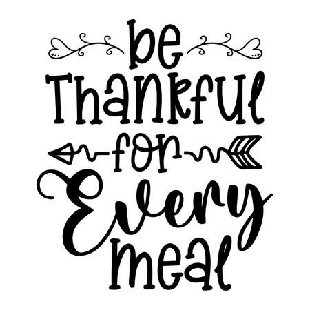 Be Thankful For Every Meal - Home decor quotes signs set isolated on white background, Hand drawn lettering, Sweet home decorative typography
