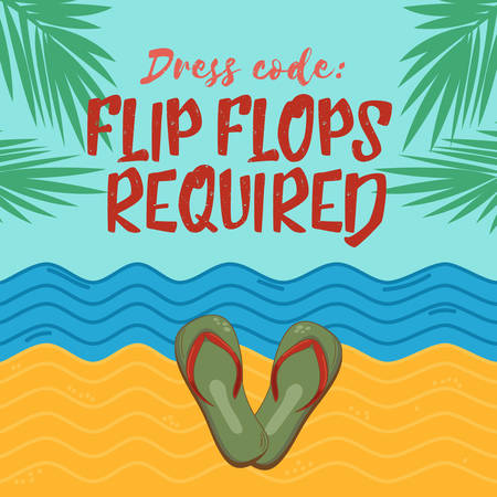 dress code: Quote saying - Dress code: flip flops required. Vector inspirational illustration on beach background. Summer greeting sign against a tropical beach background. Poster with lettering for beach house, bar or beach party.