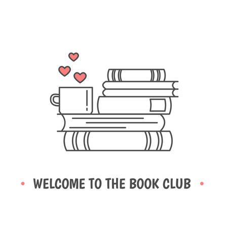 Pile of books, tea or coffee cup with heart symbols. Quote «Welcome to the book club». I love reading concept. Line icon for libraries, stores, festivals, fairs and schools. Vector illustration.