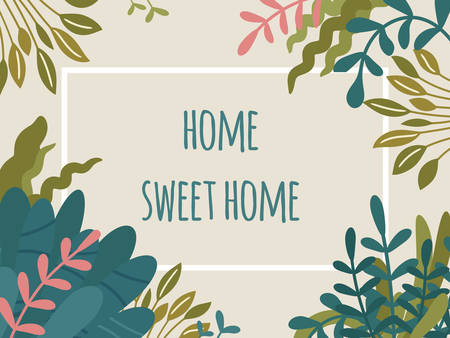 Home sweet home text, rectangular floral frame with hand drawn wild and home plants. Lush tropical leaves and green foliage. Vector print design, trendy Scandinavian Hygge style.