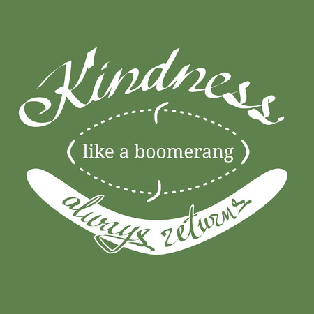 kindness: Kindness like a boomerang always returns hand written quotation. Simple colored EPS8 vector illustration.