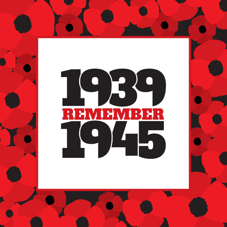 commemorative: World War II commemorative symbol with dates 1939-1945 and phrase remember inside frame from poppies.