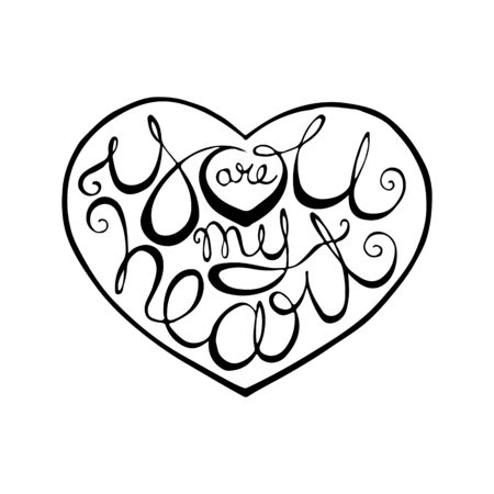 You are my heart hand drawn lettering inside heart shape isolated on white background. Design element for Valentines Day greetings. Can be used for print or web. Vettoriali
