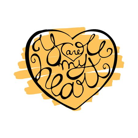 Hand drawn heart shape with calligraphic quote inside and yellow brush strokes on backdrop. Handwriting lettering for Valentines Day greeting card or poster. Scalable vector illustration in EPS8.
