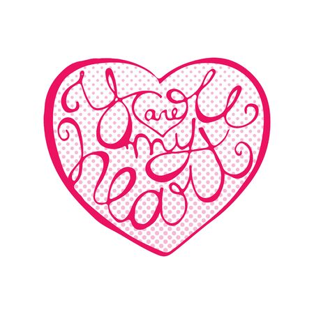 Hand drawn heart shape with calligraphic quote inside. Handwriting lettering for Valentines Day greeting card or poster. Love text on halftone background. Scalable vector illustration in EPS8. Vettoriali