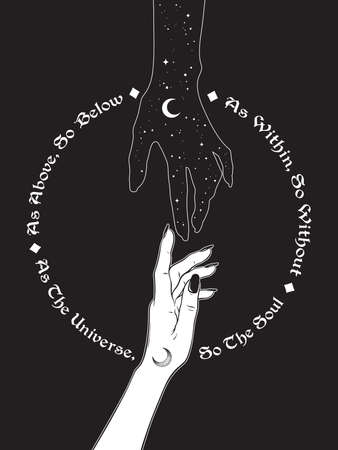 Hand of universe reaching out to human hand. Inscription is a maxim in hermeticism and sacred geometry. As above, so below. Black work, flash tattoo or print design vector illustration.