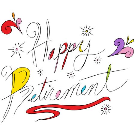 happy retirement: happy retirement text. Illustration