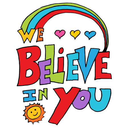 An image of a we believe in you message.