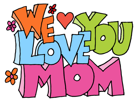 love mom: An image of a we love you mom message.