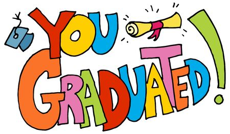 graduated: An image of a you graduated message.