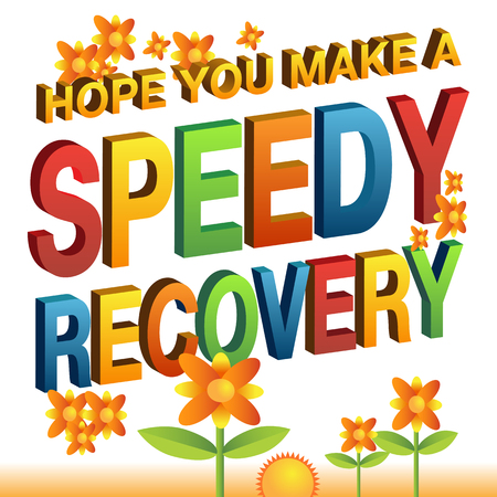 An image of a hope you make a speedy recovery message.