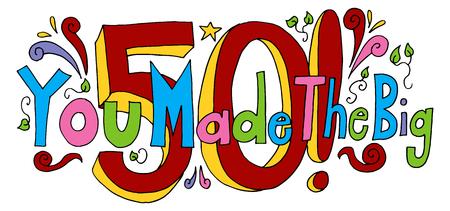 Een afbeelding van een You Made The Big Fifty Years Old Birthday Message op wit wordt geïsoleerd. Vector Illustratie