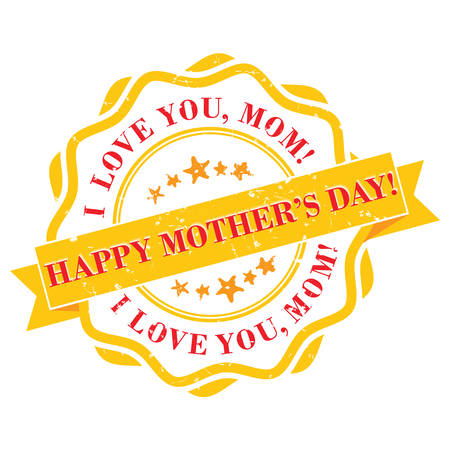 i label: Happy Mothers Day! I love you mom - grunge label. Print colors used.
