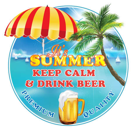 Its summer. Keep calm and drink beer. Premium Quality - printable label  stamp with summer seaside, palm trees, beach umbrella and a big mug of beer. Print colors used