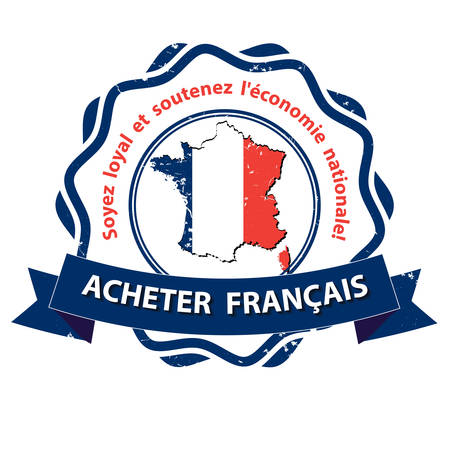 Buy French products! Be loyal and sustain the national economy! - French text : Acheter Francais. Soyez loyal et soutenez leconomie nationale. - grunge label. Print colors used